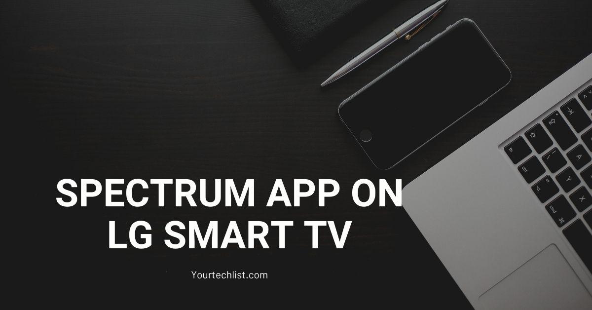 Spectrum TV on LG Smart TV