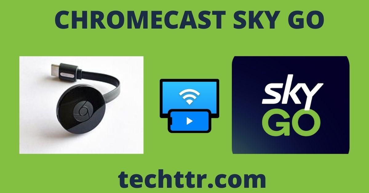 Chromecast SKY Go