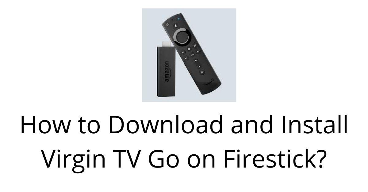 Virgin TV Go on Firestick