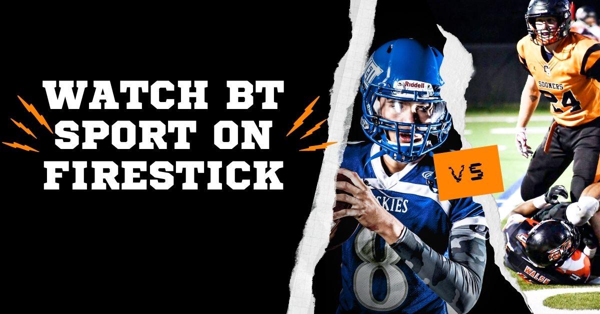 Can you get BT Sport on Firestick