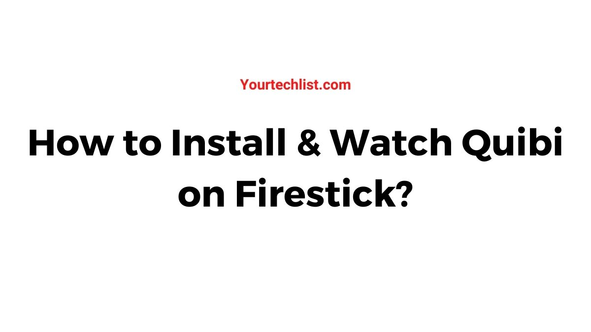 How to install and Watch Quibi on Firestick