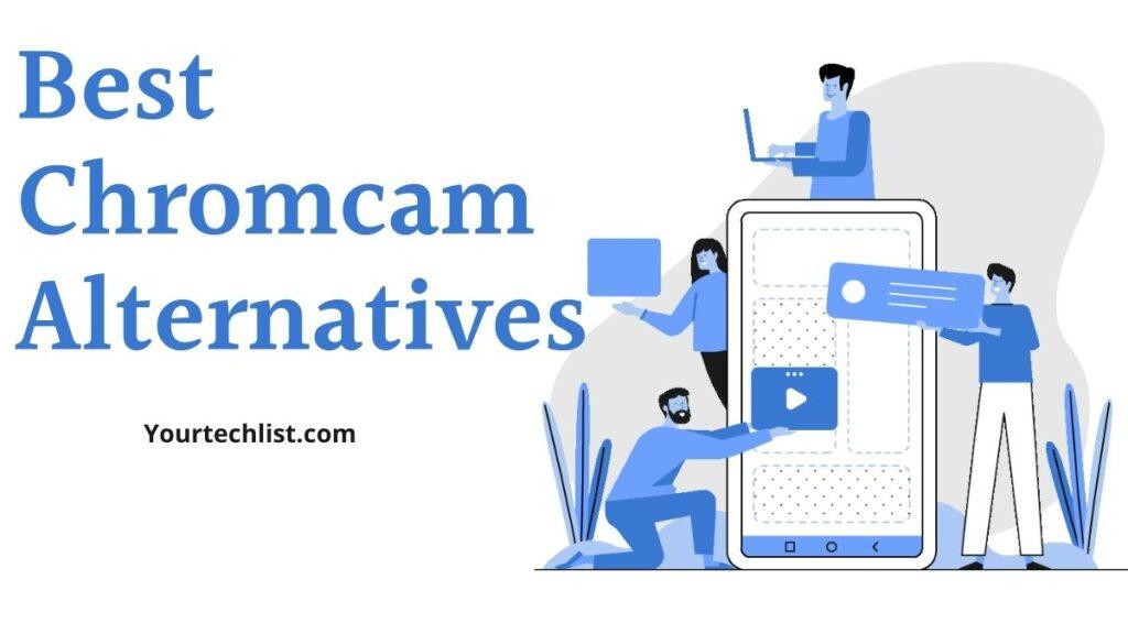 Best Chromcam Alternatives