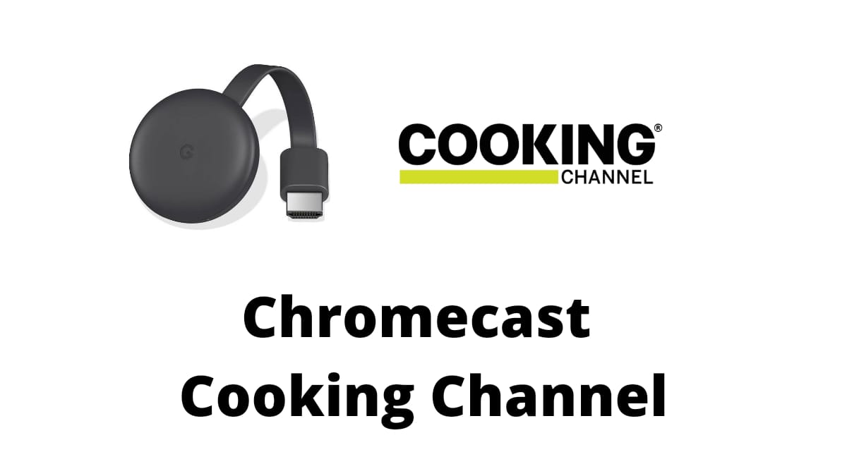 Chromecast Cooking Channel