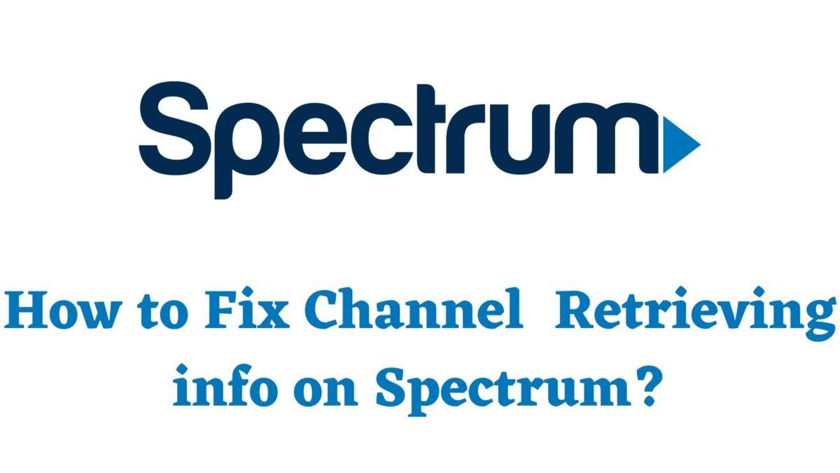 Fix Channel Retrieving info on Spectrum