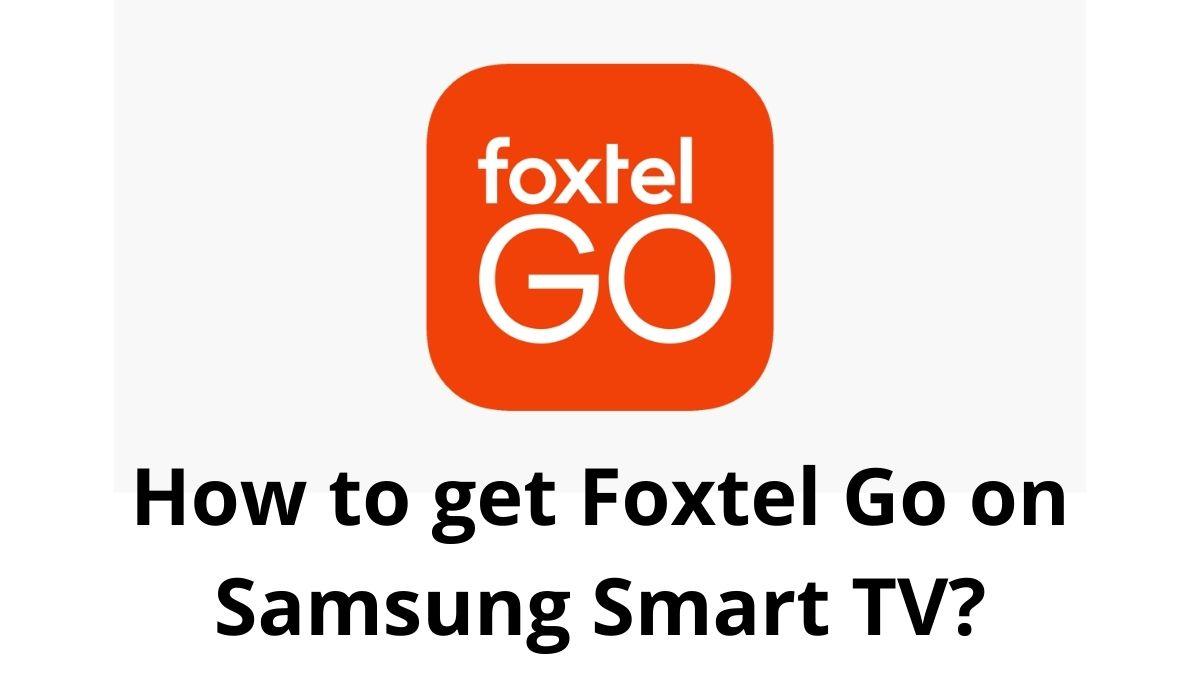 Foxtel go on Samsung smart TV