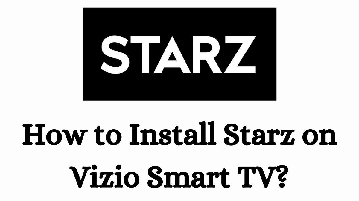 Starz on Vizio Smart TV