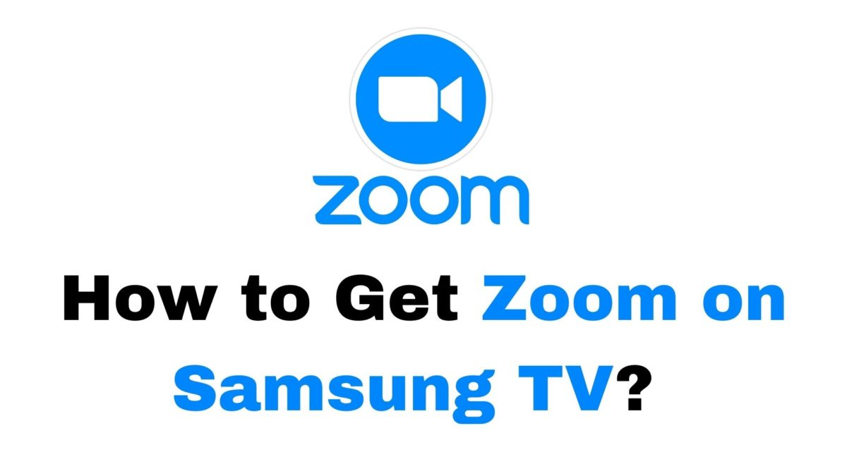 Zoom on Samsung TV